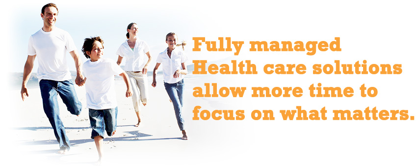 Fully managed Health care solutions allow more time to focus on what matters.