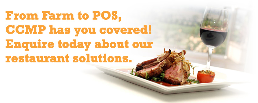 From Farm to POS,  CCMP has you covered! Enquire today about our restaurant solutions.